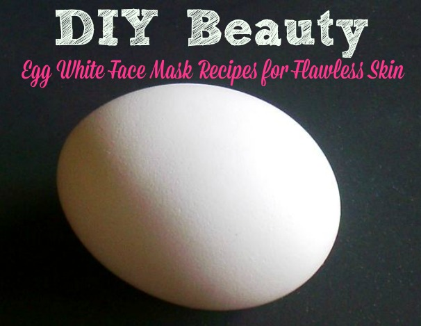 egg white face mask recipes