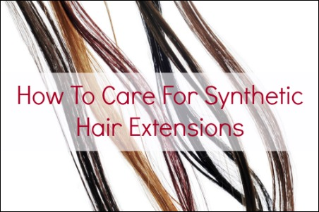 how to care for synthetic hair extensions