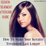 keratin treatment guide and tips to last longer